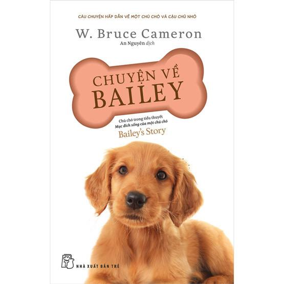 Chuyện về Bailey – Chú chó trong tiểu thuyết mục đích sống của một chú chó