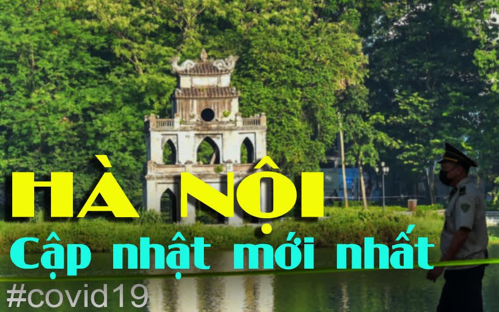 Cập nhật ca mắc COVID-19 hôm nay ở Hà Nội, tình hình dịch mới nhất